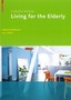 Living for the Elderly. A Design Manual.